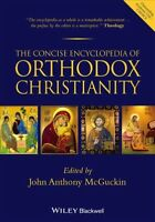 Concise Encyclopedia of Orthodox Christianity, Paperback by McGuckin, John An...