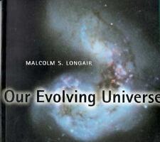 Our Evolving Universe Longair, Malcolm S. Paperback