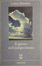 (Letteratura) L. Muratori - IL GIORNO DELL'INDIPENDENZA  Adelphi 2009