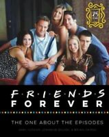 Friends Forever [25th Anniversary Ed] The One About the Episodes 9780062976444