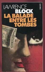 LAWRENCE BLOCK: LA BALADE ENTRE LES TOMBES. POINTS. 1999.