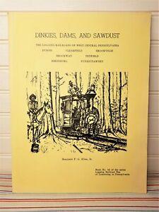 Logging Railroad Era Of Lumbering Series #12 Dinkies Dams & Sawdust W Central PA