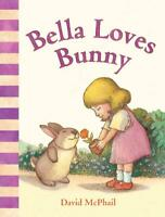 Bella Loves Bunny by David M. McPhail (English) Board Books Book Free Shipping!