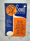 """Vintage Song Book """"357 Songs We Love To Sing"""" ©1938, Piano / Voice paperback"""