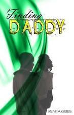 NEW Finding Daddy by Renita Wilson- Gibbs