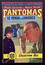 FANTOMAS - Le Pendu de Londres - Allain - Souvestre - Coll. REX Michel Gourdon