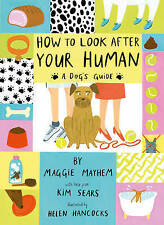 Cómo cuidar su humano-Kim Sears Maggie Mayhem Tapa Dura Perro Mascota Niños