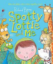 """VERY GOOD"" Byrne, Richard, Spotty Lottie and Me, Book"