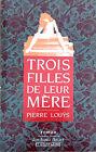TROIX FILLES DE LEUR MERE PAR PIERRE LOUYS