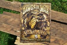 Dawgs of War Tin Metal Sign - USMC - Chesty - Bulldog - Keeping America Safe