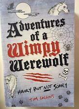 Adventures of a Wimpy Werewolf: Hairy But Not Scary by Tim Collins Paperback