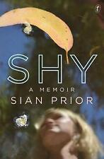 Shy: A Memoir By Sian Prior; Paperback; NEW; 9781922182272