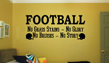 FOOTBALL NO GRASS STAINS NO GLORY Wall Art Decal Quote Words Lettering Decor 24""