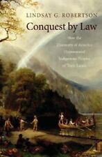 Conquest by Law : How the Discovery of America Dispossessed Indigenous