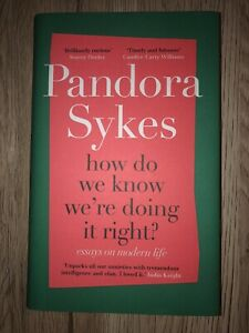 How Do We Know We're Doing It Right? Pandora Sykes, Hardback
