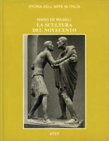 Mario De Micheli | La scultura del Novecento | Utet | 1981 | 29 x 22 cm | 336 pp