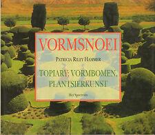 VORMSNOEI (TOPIARY: VORMBOMEN, PLANTSIERKUNST) - Patricia Riley Hammer