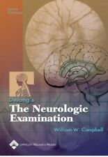 DeJong's the Neurologic Examination by William W. Campbell Sixth Edition