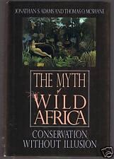 The Myth of Wild Africa -Adams/Mcshane hc/f 1st ed 1992