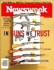 Newsweek 12-15-2017 In Guns We Trust America's Deadly Obsession With Guns