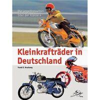 KLEINKRAFTRÄDER in Deutschland Die ungedrosselten 50er Mopeds Typen Modelle Buch