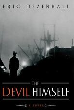 The Devil Himself: A Novel by Dezenhall, Eric