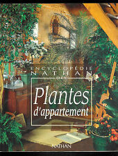 "Encyclopédie Nathan des Plantes d'appartement "" Editions Nathan"
