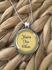 You're Too Close Introvert Humor Emo Glass Pendant Silver Chain Necklace NEW