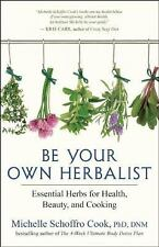 Very Good, Be Your Own Herbalist: Essential Herbs for Health, Beauty, and Cookin