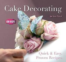 Cake Decorating: Quick and Easy Recipes (Quick & Easy, Proven Recipes)