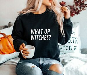 WHAT UP WITCHES SLOGAN JUMPER FUNNY HALLOWEEN SWEATSHIRT AUTUMN GIFT COSTUME