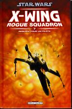 STAR WARS  :  X-WING ROGUE SQUADRON : 7 REQUIEM POUR UN PILOTE