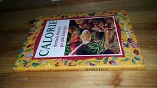 CALORIE - RICETTARIO DIETETICO PER TUTTA LA FAMIGLIA - 2005 - DEMETRA - SZ28