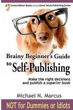 Brainy Beginner's Guide to Self-Publishing: Learn How to Make the Right Decision
