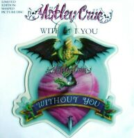 EX/EX MOTLEY CRUE WITHOUT YOU SHAPED VINYL PIC PICTURE DISC + BACKING CARD