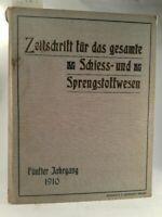 Zeitschrift für das gesamte Schieß- und Sprengstoffwesen. Fünfter Jahrgang 1910