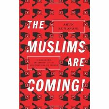 The Muslims Are Coming!: Islamophobia, Extremism, and the Domestic War-ExLibrary