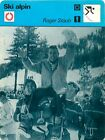 FICHE CARD : Roger Staub SWITZERLAND SUISSE Alpine skiing SKI ALPIN 70s