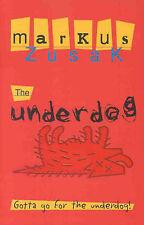 The Underdog by Markus Zusak (Paperback, 1999)