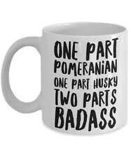 Pomsky Mug - Funny Pomsky Coffee Mug - Pomsky Dog Gifts - One Part Pomeranian