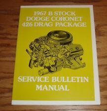 1967 Dodge Coronet B Stock 426 Drag Package Service Bulletin Manual 67