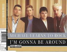 MICHAEL LEARNS TO ROCK - I'm gonna be around CDM 2TR Europe 1997