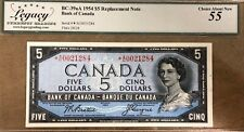 1954 Bank of Canada $5 Replacement Note - Legacy Choice AU55 - S/N: *A/C0021284