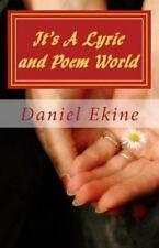 It's a Lyric and Poem World by Daniel Ekine (2013, Paperback)