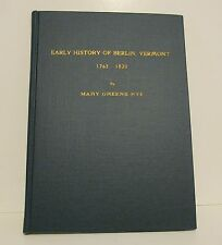 Early History of Berlin, Vermont 1763 - 1820 by Mary Greene Nye
