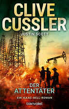 Clive Cussler, Justin Scott - Der Attentäter. Ein Isaac-Bell-Roman