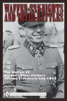 Waffen-SS Knights and Their Battles: Knight's Cross Holders: Vol 2, Jan-Jul 1943
