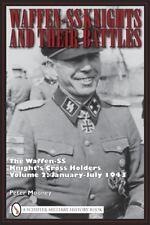 Waffen-SS Knights and Their Battles: Knight's Cross Holders: Vol 2, Jan-Jul 1943
