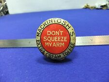 vtg tin badge mackintosh extra cream toffee dont squeeze my arm 1920s 30s ? rare