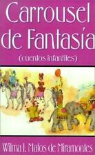 Carrousel de Fantasia : Cuentos Infantiles by Wilma I. Matos de Miramontes...